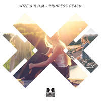 Princess Peach - Single — Wize, R.O.M