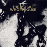 The Mobile Whorehouse — The Mobile Whorehouse