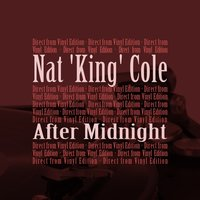 After Midnight — Nat 'King' Cole and his Trio