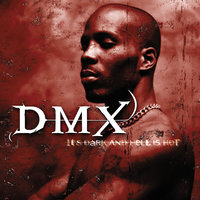 It's Dark And Hell Is Hot — DMX