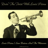 Doin' the Twist with Louis Prima — Louis Prima, Sam Butera and the Witnesses