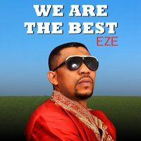 We Are the Best — Eze