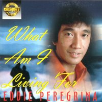 Sce: what am i living for — Eddie Peregrina