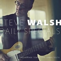Daily Specials — Steve Walsh