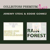 Music for Flute and Double Bass & Rain Forest — Jeremy Steig, Eddie Gomez