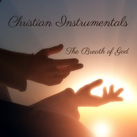 Christian Instrumentals: The Breath of God — The O'Neill Brothers Group