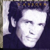 Pearls — David Sanborn