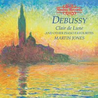 Debussy: Clair De Lune and Other Piano Favourites — Клод Дебюсси, Martin Jones