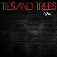 Hex — Ties and Trees