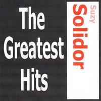 Suzy Solidor - The greatest hits — Suzy Solidor