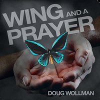Wing and a Prayer — Doug Wollman