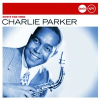 Now's The Time (Jazz Club) — Charlie Parker