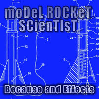 Because and Effects — Model Rocket Scientist