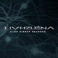 Dark Mirror Neurons — Livhzuena