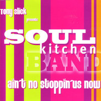 Ain't No Stoppin'Us Now — Soul Kitchen-Band