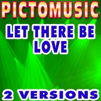 Let There Be Love — Pictomusic