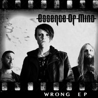 Wrong - EP — Essence of Mind