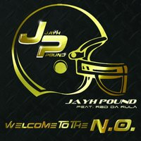Welcome to the N.O. (feat. Red da Rula) — Jayh Pound