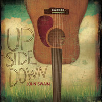 Upside Down — John Swaim