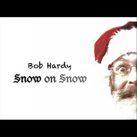 Snow on Snow — Bob Hardy
