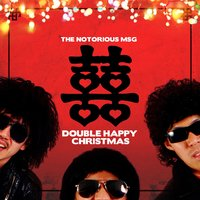 Double Happy Christmas — The Notorious MSG