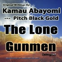 Lone Gunmen - Single — Kamau Abayomi