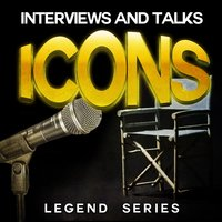 Famous Interviews and Talks from Icons - Legend Series — сборник