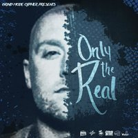 Only the Real — Lingo, OHMS, Chester Green, Fnx, Most Valuable, OT The Real