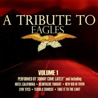 A Tribute To The Eagles Volume 1 — Johnny Come Lately