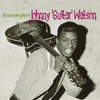 "The Outer Space Guitar of Johnny ""Guitar"" Watson — Johnny ""Guitar"" Watson"