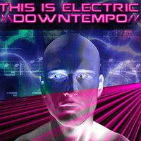 This Is Electric: Downtempo — сборник