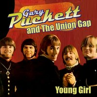 Young Girl — Gary Puckett & The Union Gap, Gary Puckett and the Union Gap