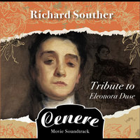 Cenere: Tribute to Eleonora Duse (Motion Picture Soundtrack) — Richard Souther