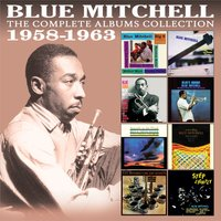 The Complete Albums Collection 1958 - 1963 — Blue Mitchell