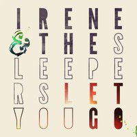 Let You Go — Irene & the Sleepers