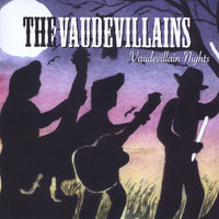 Vaudevillain Nights — The Vaudevillains