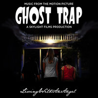 Ghost Trap(OST) — Livingwithanangel