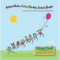 Active Music, Active Bodies, Active Brains — Miss Gail and the Jumpin' Jam Band, Miss Gail & The Jumpin' Jam Band