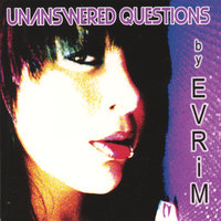 Unanswered Questions — Evrim