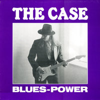 Blues-Power — Reverend Rusty & The Case