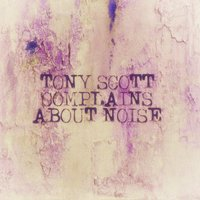 Tony Scott Complains About Noise — Tony Scott