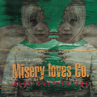 Need Another One — Misery Loves Co.