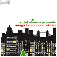 Saint Etienne Presents Songs for a London Winter — сборник