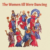 The Women All Were Dancing — Peter Richards