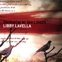 Sometime In Morning 2007 — Libby Lavella