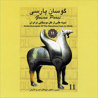 Gosan Parsi-11 (Some Examples Of The Melodious Tale In Iran) — Persian Folk Music Masters