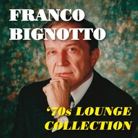 Franco Bignotto '70s Lounge Collection — Angel 'Pocho' Gatti y su Orchestra, Angel 'Pocho' Gatti Y Su Orquesta
