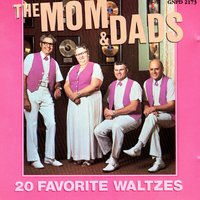 20 Favorite Waltzes — The Mom & Dads