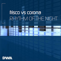 The Rhythm Of The Night — Frisco, Corona