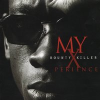 My Xperience — Bounty Killer